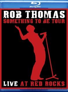 Rob Thomas: Something To Be Tour Live at Red Rocks