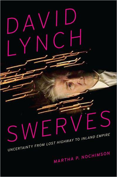 David Lynch Swerves by Martha P. Nochimson.