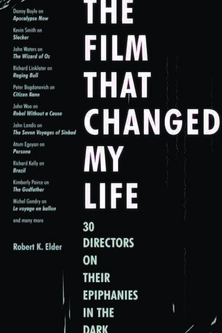 Robert K. Elder's book The Film That Changed My Life was released on January 1, 2011.