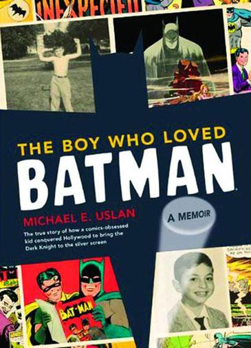 'The Boy Who Loved Batman: A Memoir' by Michael Uslan