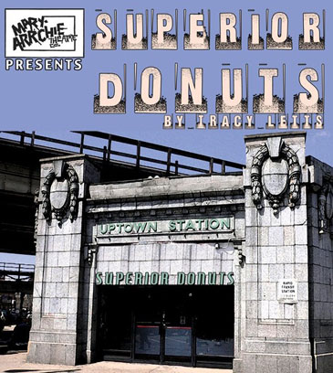 'Superior Donuts' at the Mary-Arrchie Theatre Co. thru March 25th