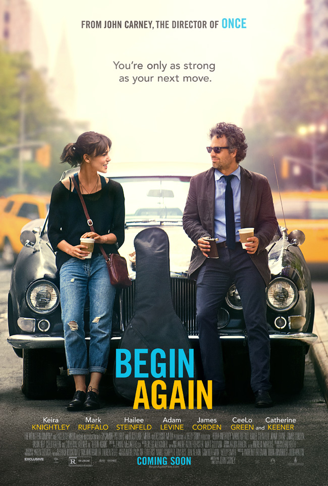 The movie poster for Begin Again from the Once filmmaker starring Keira Knightley and Mark Ruffalo