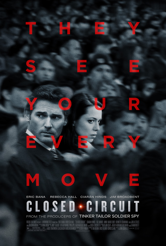 The movie poster for Closed Circuit starring Eric Bana and Rebecca Hall