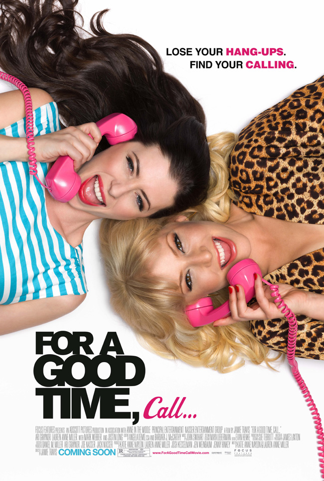 The For a Good Time, Call... movie poster starring Lauren Miller, Ari Graynor and Justin Long