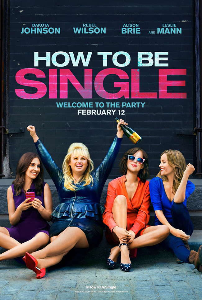 The movie poster for How to Be Single starring Rebel Wilson and Dakota Johnson