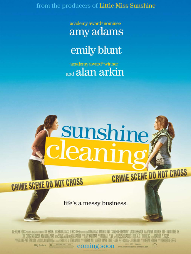 The poster for Sunshine Cleaning with Amy Adams, Emily Blunt, Alan Arkin, Jason Spevack, Steve Zahn, Clifton Collins Jr. and Mary Lynn Rajskub