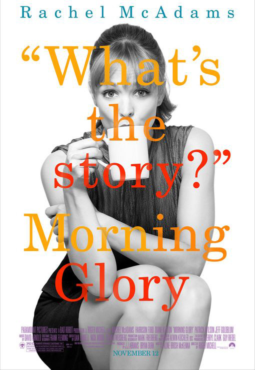 The movie poster for Morning Glory with Rachel McAdams, Harrison Ford and Diane Keaton