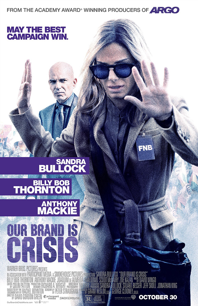 The movie poster for Our Brand is Crisis starring Sandra Bullock and Billy Bob Thornton