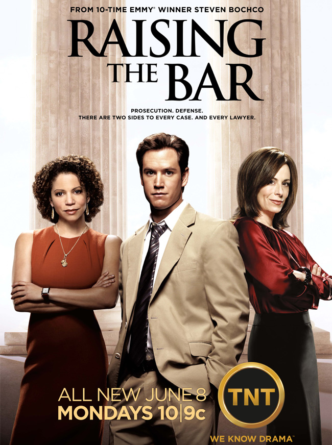 The poster for TNT's Raising the Bar from 10-time Emmy-winning producer Steven Bochco