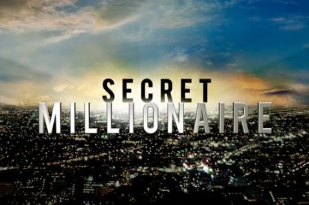 Secret Millionaire.
