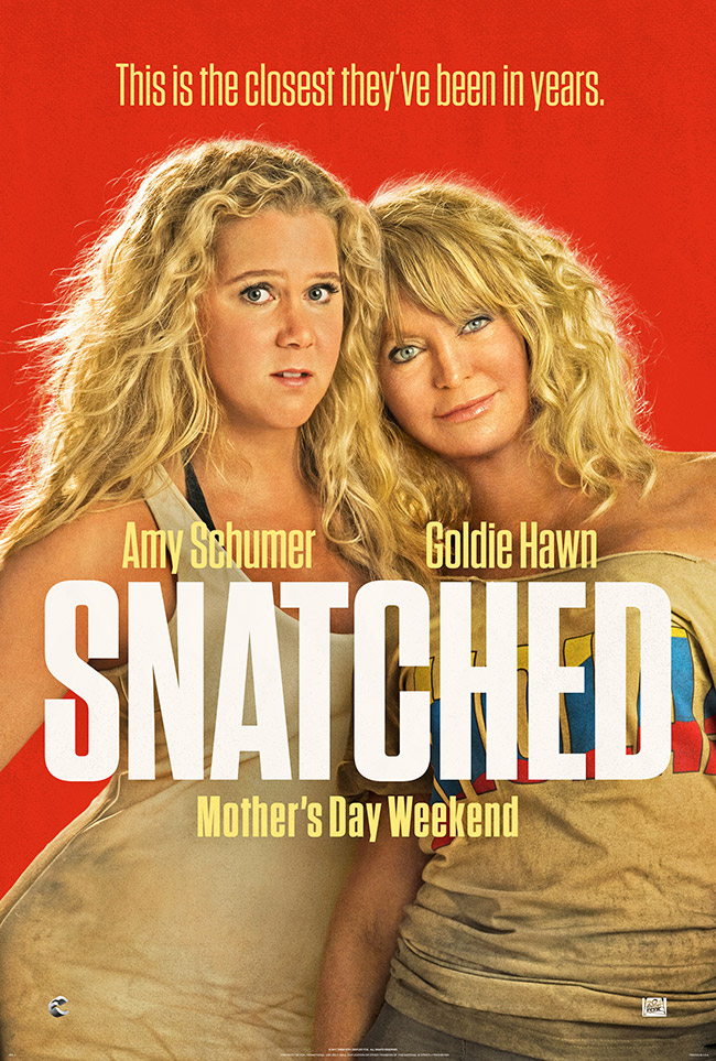The movie poster for Snatched starring Amy Schumer and Goldie Hawn