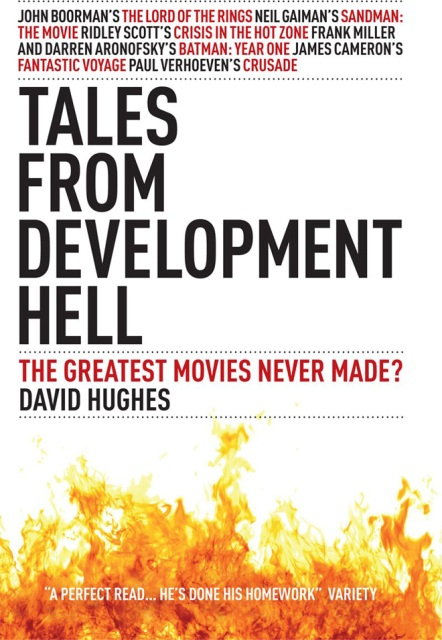Tales From Development Hell: The Greatest Stories Never Made