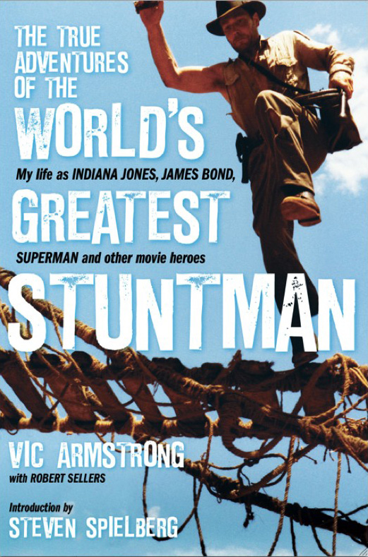 The 384-page book The True Adventures of the World's Greatest Stuntman: My Life as Indiana Jones, James Bond, Superman and Other Movie Heroes from Vic Armstrong