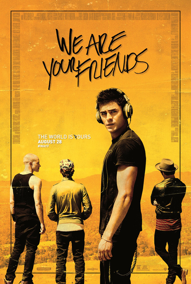 The movie poster for We Are Your Friends starring Zac Efron, Emily Ratajkowski and Wes Bentley