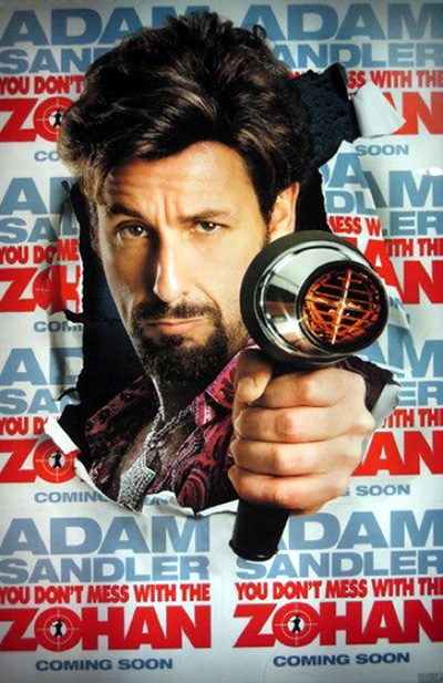 The movie poster for You Don't Mess With the Zohan with Adam Sandler, Rob Schneider and Mariah Carey